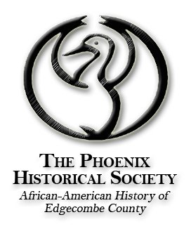 The Phoenix Historical Society - African American History of Edgecombe County